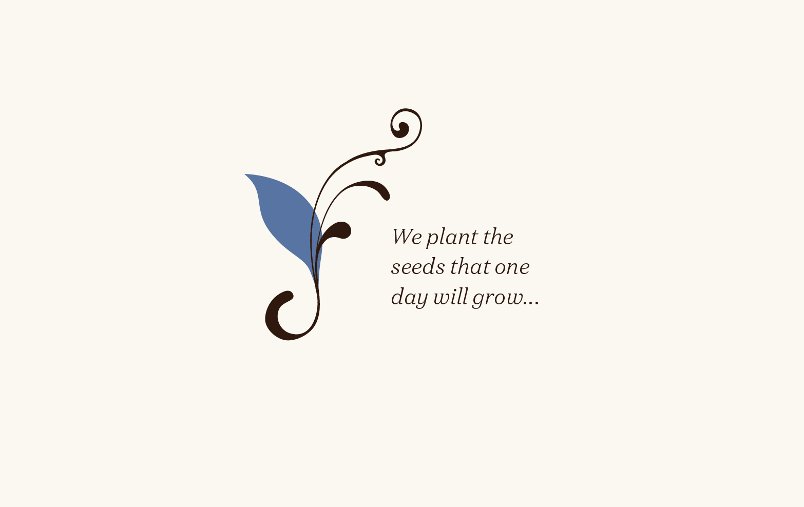 Graphic saying We plant the seeds that one day will grow